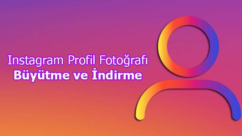 instagram Profil Fotoğrafı indirme