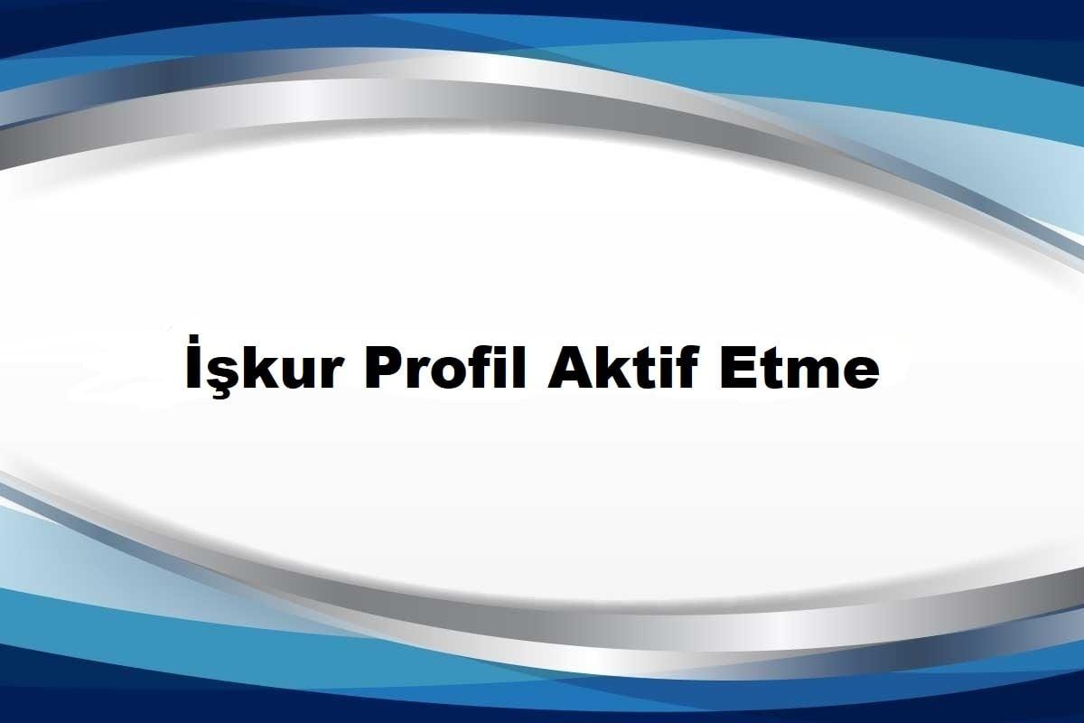 iskur profil aktif etme 1