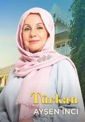 Ayşen İnci (Türkan Hanım Karakteri)